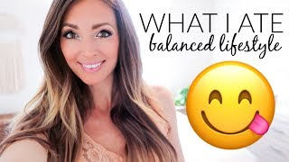 WHAT I ATE ✦ BALANCING FOOD FITNESS AND FUN