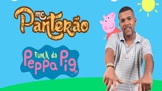 Mc Panterão - Funk da Peppa Pig (Clip Oficial Full HD)