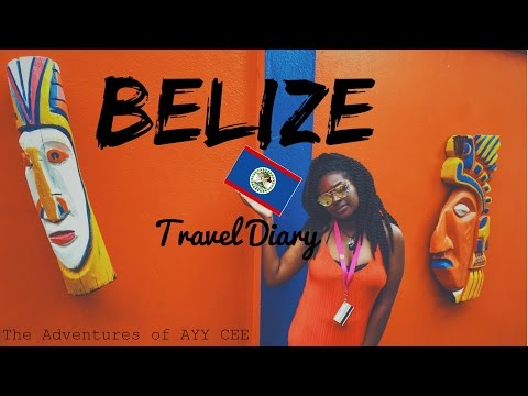 BELIZE | TRAVEL DIARY | ADVENTURES OF AYY CEE