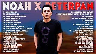 NOAH x PETERPAN [FULL ALBUM] 40 LAGU HITS TERPOPULER SAAT INI