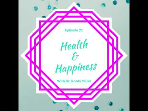 Health and Happiness with Dr. Robin Miller