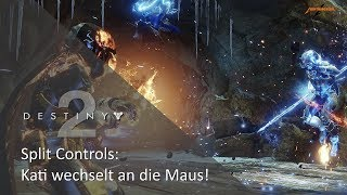 Destiny 2 - Split Controls - Kati Maus - Lightning Tastatur - MAYHEM | Deutsch | HD