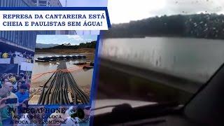 REPRESA DA CANTAREIRA ESTÁ CHEIA E PAULISTAS SEM ÁGUA!