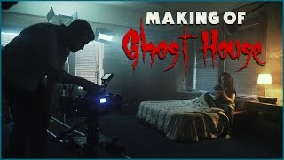 Making of Ghost House