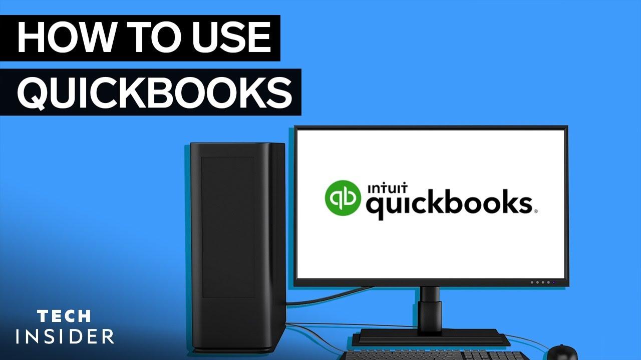 How To Use QuickBooks
