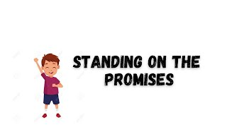 Standing On The Promises (SONG FOR KIDS)