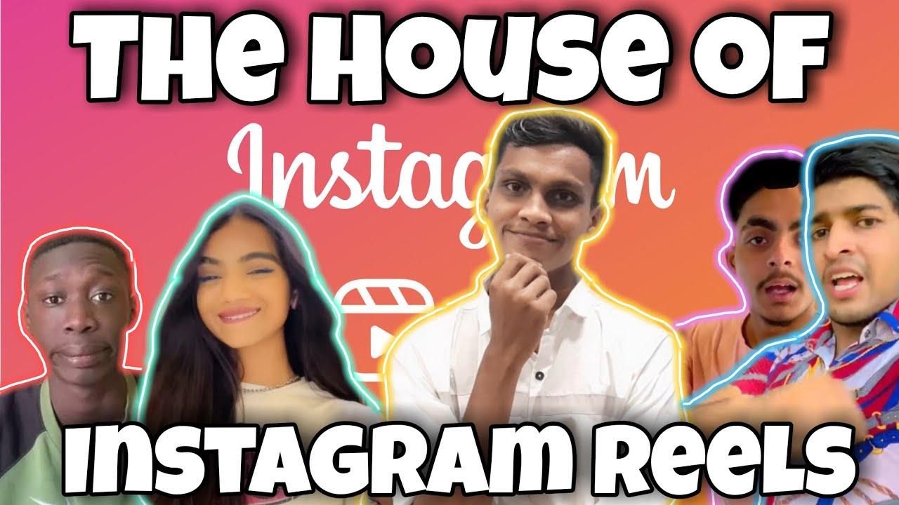 The House of Instagram Reels    Shinde Saajan
