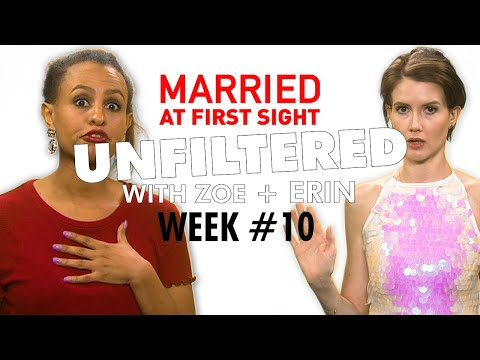 Week Ten: Unfiltered with Zoe and Erin | MAFS 2019