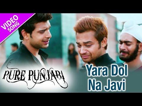 Yara Dol Na Javi | Full Song | Pure Punjabi | Karan Kundra, Nav Bajwa, Manjot Singh | Yellow Music
