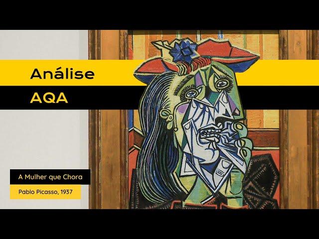 #AnáliseAQA: A Mulher que Chora de Pablo Picasso.