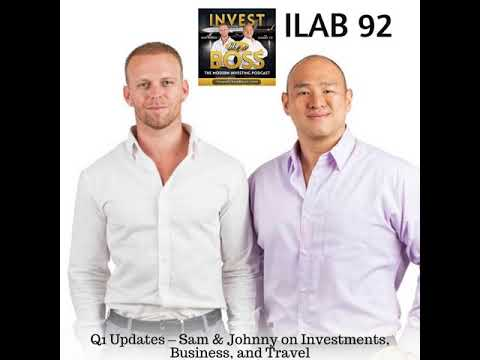 92: Q1 Updates – Sam & Johnny on Investments, Business, and Travel