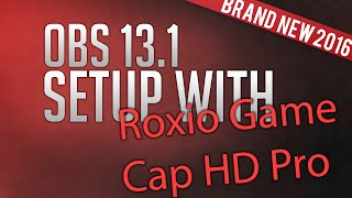 How To: Setup OBS 13.x with Roxio Game Capture HD Pro | NOT Window Capture |