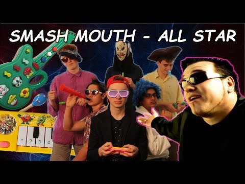 All Star by Smash Mouth but it's played by an orchestra of dollar store instruments