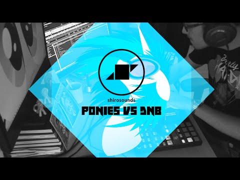 Shirosounds: Ponies vs DnB (live DnB mashup/mix)