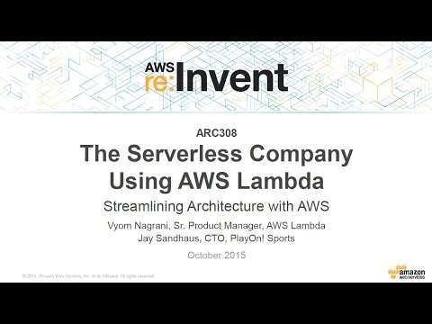AWS re:Invent 2015 | (ARC308) The Serverless Company Using AWS Lambda