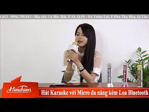[Hieuhien.vn] Hướng dẫn hát Karaoke trên điện thoại bằng Micro đa năng Tuxun Q7
