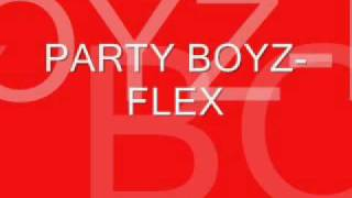 FLEX-PARTY BOYZ.