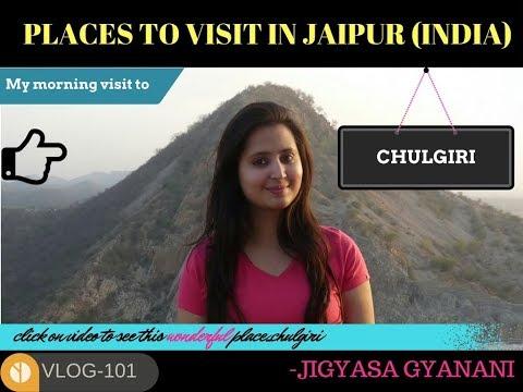 Chulgiri | Amazing Place To Visit In Jaipur, Rajasthan (INDIA) | Travel Vlog By Jigyasa Gyanani