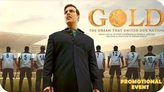 Gold | FULL Movie HD Promotional Event | Akshay Kumaar | Mouni Roy.