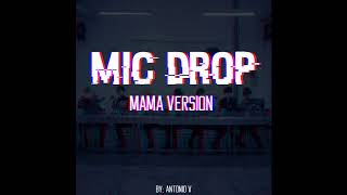 BTS - Mic Drop Remix (MAMA ver.)