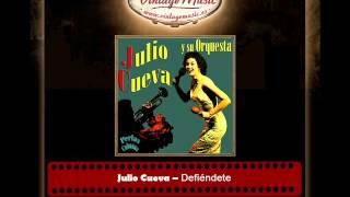 Julio Cueva -- Defiéndete (Perlas Cubanas)