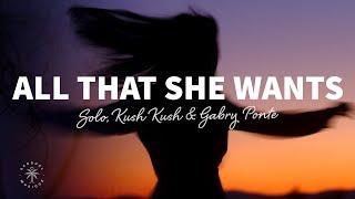 SØLO x Kush Kush x Gabry Ponte - All That She Wants (Lyrics)