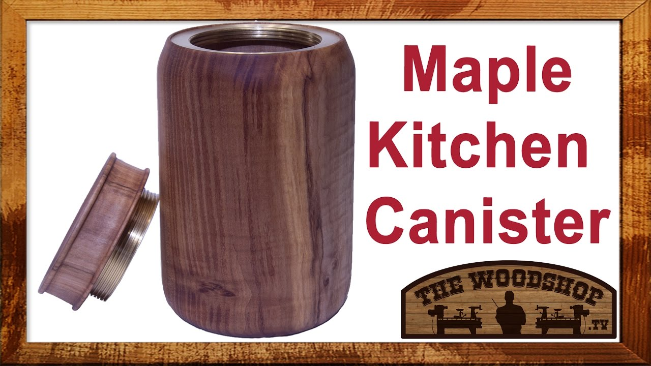 make a kitchen canister with a threaded insert youtube