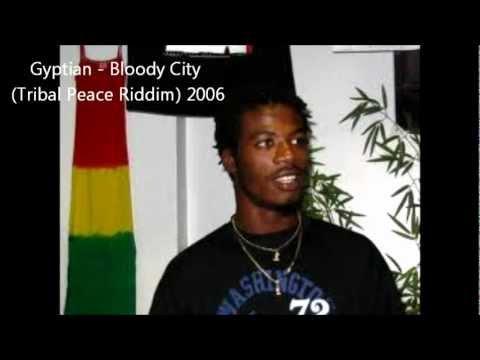 Gyptian - Bloody City (Tribal Peace Riddim) 2006