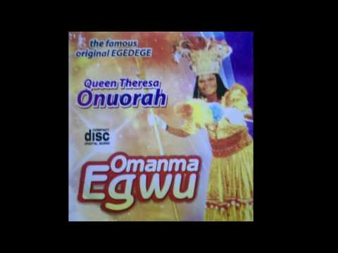 Queen Theresa Onuora - Omamma Egwu - Original Egedege Dance
