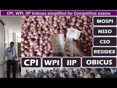 CPI, WPI, IIP: Simplified for Competitive Exams; PPI, ASI, NSSO, CSO, OBICUS, RESIDEX & More