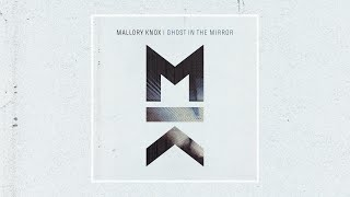 Mallory Knox - Ghost In The Mirror (Zane Lowe's Hottest Record)