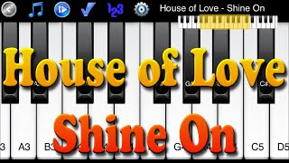 House of Love - Shine On - How to Play Piano Melody