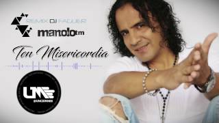 Ten Misericordia ManoloTM Cumbia Remix Dj Faguer Unción Mix