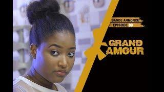 Grand Amour - Épisode 09 - Bande Annonce