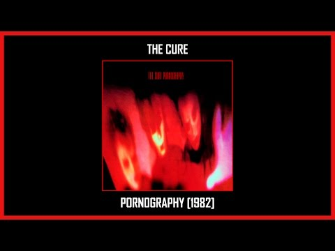 The Cure - Pornography [Full Album] (Track at Once)