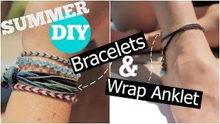 Summer DIY - Bracelets and Wrap Anklet