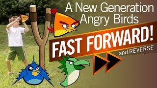A New Generation Angry Birds Parody - Fast Forward and Reverse