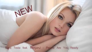 Luca Testa feat. MorganJ - People Are You Ready NEW SONG