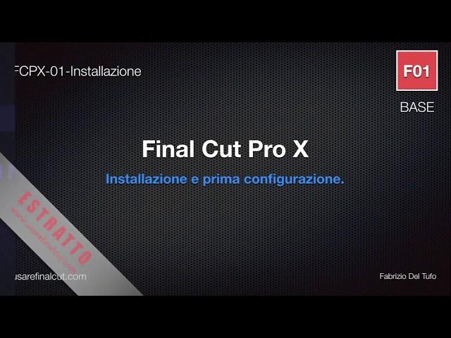 FCPX 10.2 - L01 - INSTALLARE FINAL CUT PRO X