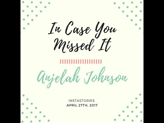 In Case You Missed It - Anjelah Johnson - IG story - 4/27/17