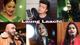 Laung Laachi Song | Top 5 Cover | Shivam Grover, Vridhi Saini, B Praak, Saloni Rai