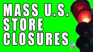 Mass U.S. Store Closures HAVE BEGUN! Guess Which Store is the ONLY One Opening