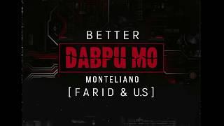 BETTER ft. MONTELIANO [FARID x U.S] - ДАВРИ МО