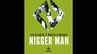 Leo Blanco & Mario D´Miguel - Nigger Man (No Stick Mix)