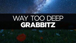 [LYRICS] Grabbitz - Way Too Deep