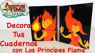 DECORA TUS CUADERNOS | PRINCESA FLAMA / PRINCIPE FLAMA | BACK TO SCHOOL - YuureYCrafts