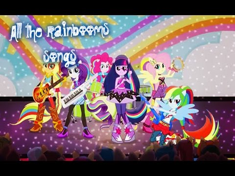 All the rainbooms songs