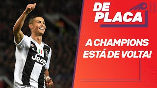 CHAMPIONS de VOLTA: CITY x REAL; JUVENTUS x LYON; BARCELONA x NAPOLI! | De Placa (07/08/20)