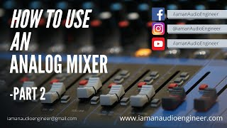 How to use an ANALOG MIXER | Soundcraft Signature series | Malayalam | Part 2
