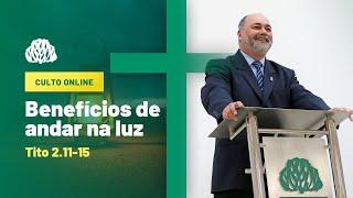 IPB Joinville - Culto - 06/09/2020 - Benefícios de anda na luz